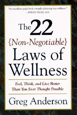 22 (NON-NEGOTIABLE) LAWS OF WELLNESS, ANDERSON, GREG