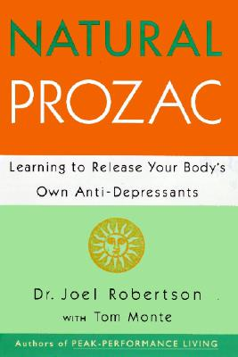 Image for Natural Prozac: Learning to Release Your Body's Own Anti-Depressants