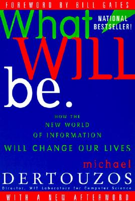 Image for WHAT WILL BE : HOW THE NEW WORLD OF INFO
