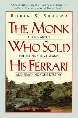 The Monk Who Sold His Ferrari: A Fable About Fulfilling Your Dreams and Reaching Your Destiny, Sharma, Robin S.