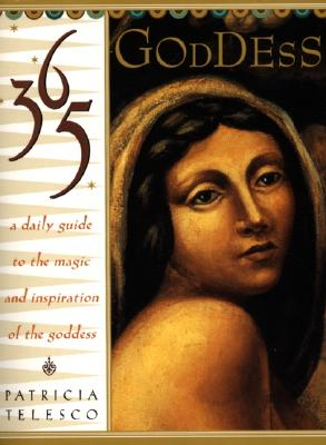 Image for 365 Goddess: A Daily Guide to the Magic and Inspiration of the Goddess