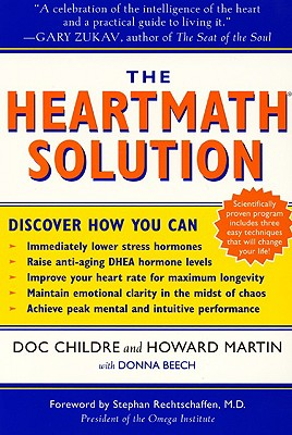 Image for The HeartMath Solution: The Institute of HeartMath's Revolutionary Program for Engaging the Power of the Heart's Intelligence