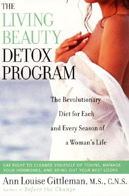 Image for The Living Beauty Detox Program: The Revolutionary Diet for Each and Every Season of a Woman's Life