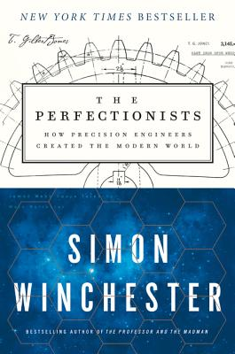Image for The Perfectionists: How Precision Engineers Created the Modern World