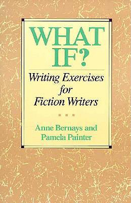 What If? Writing Exercises for Fiction Writers, Painter, Pamela