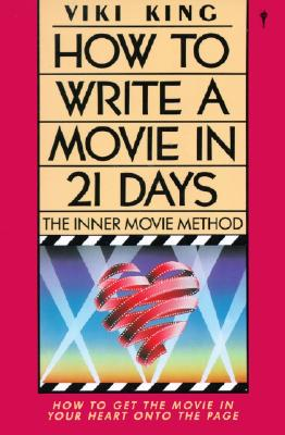 Image for How to Write a Movie in 21 Days: The Inner Movie Method