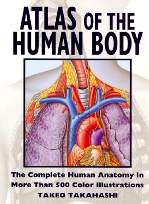 Atlas of the Human Body, Takeo Takahashi