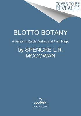 Image for BLOTTO BOTANY: A Lesson in Healing Cordials and Pl