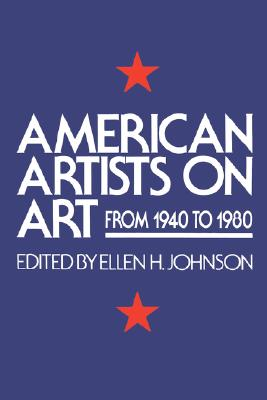 Image for American Artists On Art: From 1940 To 1980 (Icon Editions)