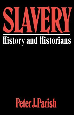 Image for Slavery: History and Historians