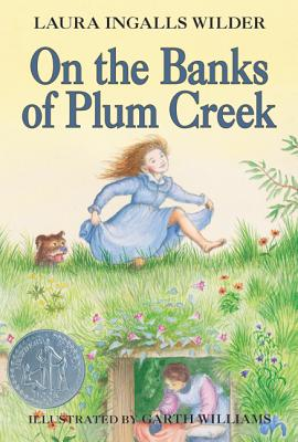 On the Banks of Plum Creek (Little House, No 3), Laura Ingalls Wilder