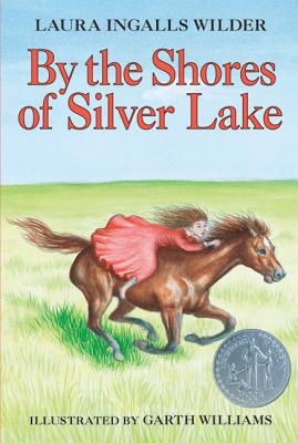 By the Shores of Silver Lake (Little House), LAURA INGALLS WILDER