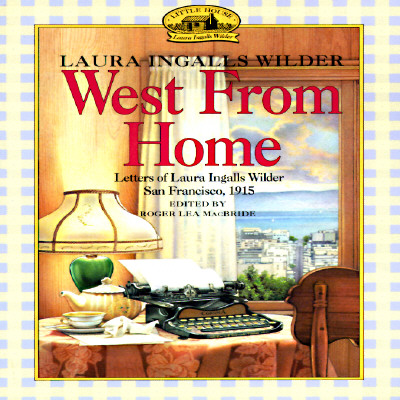 Image for West from Home: Letters of Laura Ingalls Wilder, San Francisco 1915