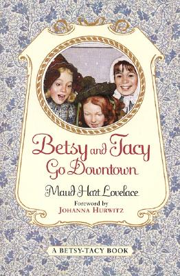 Image for Betsy and Tacy Go Downtown (Harper Trophy Book)