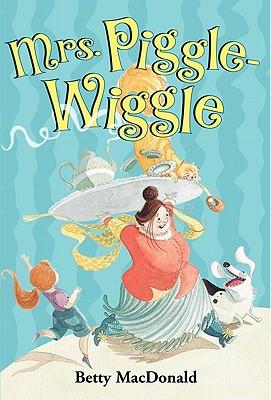 """Mrs. Piggle-Wiggle, """"MacDonald, Betty"""""""