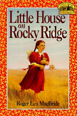 Little House on Rocky Ridge (Little House), ROGER LEA MACBRIDE