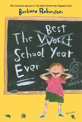 The Best School Year Ever, Robinson, Barbara