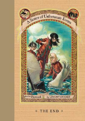 The End (A Series of Unfortunate Events, Book 13), Snicket, Lemony