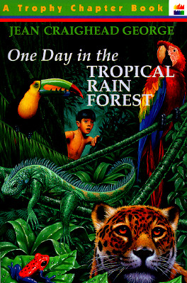 One Day in the Tropical Rain Forest, George, Jean Craighead; Allen, Gary [Illustrator]