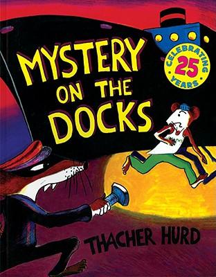 Mystery on the Docks 25th Anniversary Edition (Reading Rainbow Book), Thacher Hurd