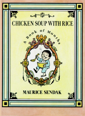 CHICKEN SOUP WITH RICE : A BOOK OF MONTH, MAURICE SENDAK