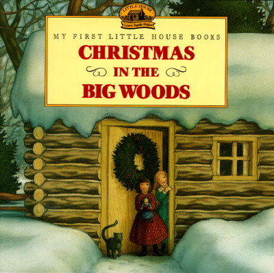 Christmas in the Big Woods, Wilder, Laura Ingalls