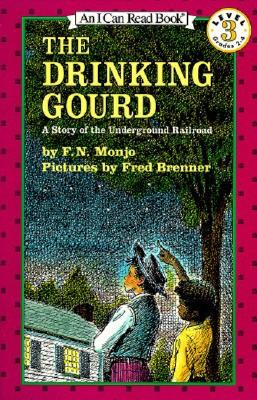 The Drinking Gourd: A Story of the Underground Railroad (I Can Read Book 3), F. N. Monjo