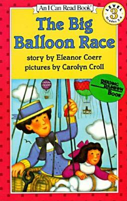 The Big Balloon Race (I Can Read Books) (I Can Read Book 3), Eleanor Coerr