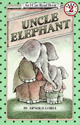 Uncle Elephant (I Can Read Book 2), Arnold Lobel