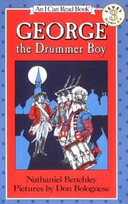 George the Drummer Boy (I Can Read Book 3), Nathaniel Benchley
