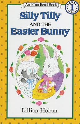 Image for Silly Tilly and the Easter Bunny (An I Can Read Book, Level 1)