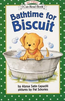 Bathtime for Biscuit (My First I Can Read), Capucilli, Alyssa Satin