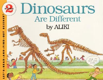 Dinosaurs Are Different (Let's-Read-and-Find-Out Science 2), Aliki