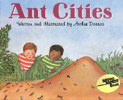 Ant Cities (Lets Read and Find Out Books) (Let's-Read-and-Find-Out Science 2), Arthur Dorros