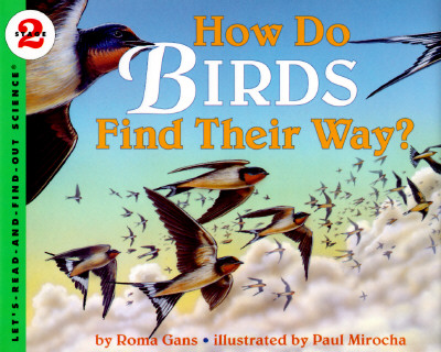 How Do Birds Find Their Way? (Let's-Read-and-Find-Out Science 2), Gans, Roma