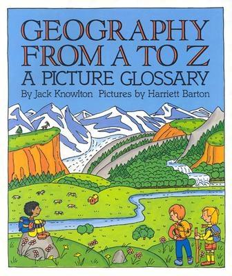 Geography from A to Z: A Picture Glossary (Trophy Picture Books (Paperback)), Knowlton, Jack