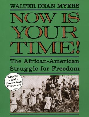 Image for Now Is Your Time! : The African-American Struggle for Freedom