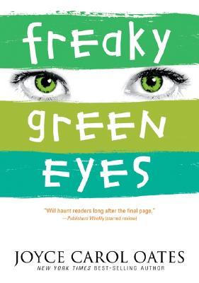"""Freaky Green Eyes, """"Oates, Joyce Carol"""""""