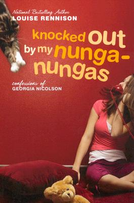 Knocked Out by My Nunga-Nungas: Further, Further Confessions of Georgia Nicolson (Confessions of Georgia Nicolson), Louise Rennison