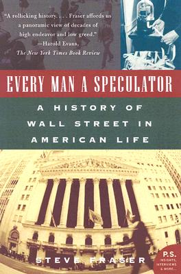 Image for Every Man a Speculator: A History of Wall Street in American Life
