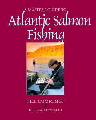 Image for MASTER'S GUIDE TO ATLANTIC SALMON FISHING, A FOREWARD BY LEFTY KREH