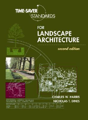Time-Saver Standards for Landscape Architecture, Harris, Charles; Dines, Nicholas