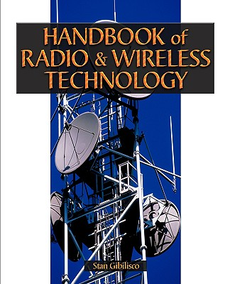 Handbook of Radio and Wireless Technology, Gibilisco, Stan