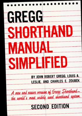 The GREGG Shorthand Manual Simplified, Gregg, John R.; Leslie, Louis A.; Zoubek, Charles E.