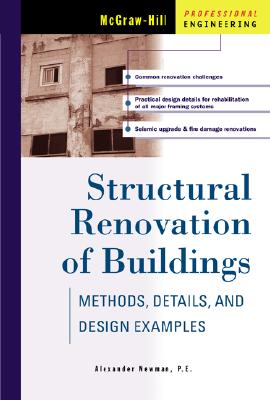 Structural Renovation of Buildings: Methods, Details, & Design Examples, Newman, Alexander