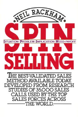 Image for SPIN Selling: Situation * Problem * Implication * Need-Payoff