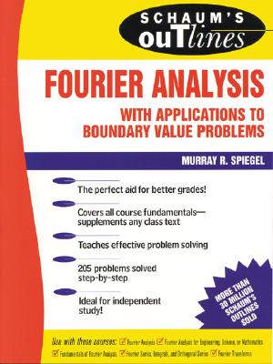 Schaum's Outline of Fourier Analysis with Applications to Boundary Value Problems, Murray Spiegel