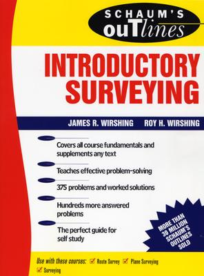 Schaum's Outline of Introductory Surveying (Schaum's), Wirshing, Roy; Wirshing, James R.