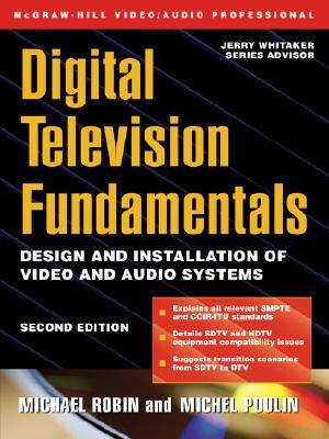 Digital Television Fundamentals, Robin, Michael; Poulin, Michel