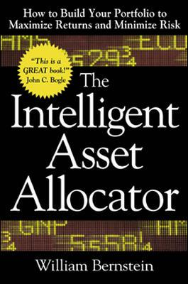 Image for Intelligent Asset Allocator: How to Build Your Portfolio to Maximize Returns and